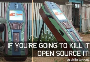"Image says ""If you're going to kill it, open-source it."""